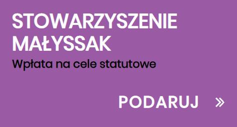 Napis Stowarzyszenie Małyssak Wpłata na cele statutowe podaruj